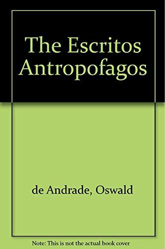 The Escritos Antropofagos