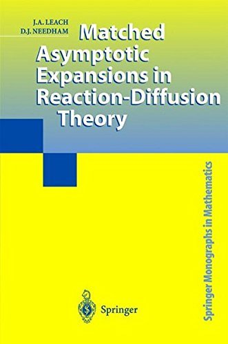 Matched Asymptotic Expansions in Reaction-Diffusion Theory (Springer Monographs in Mathematics) by John Leach (2003-12-12)