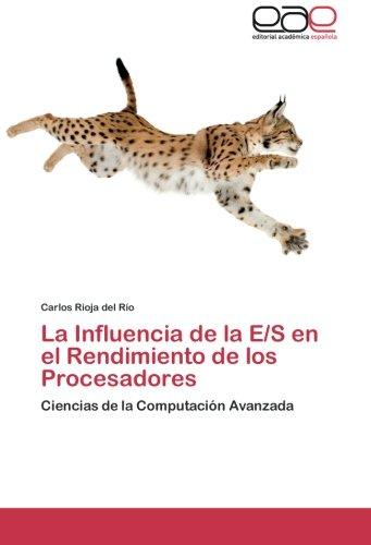 La Influencia de la E/S en el Rendimiento de los Procesadores