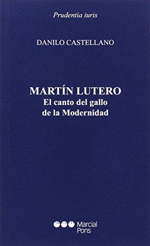 Martín Lutero: El canto del gallo de la Modernidad (Prudentia Iuris)
