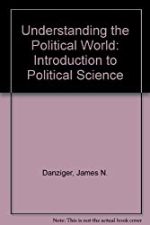 Understanding the Political World: Introduction to Political Science
