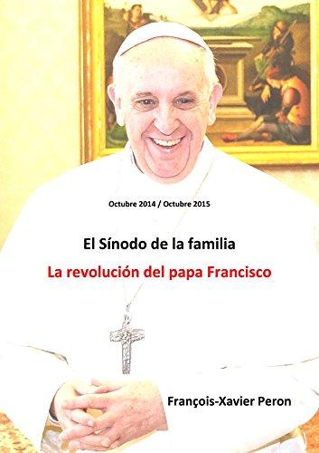 El Sínodo de la familia: La revolución del papa Francisco