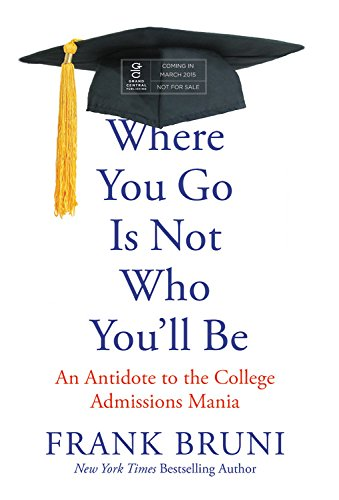 Download pdf books where you go is not who you ll be an antidote download pdf books where you go is not who you ll be an antidote to the college admissions mania by frank bruni full pages fandeluxe Image collections