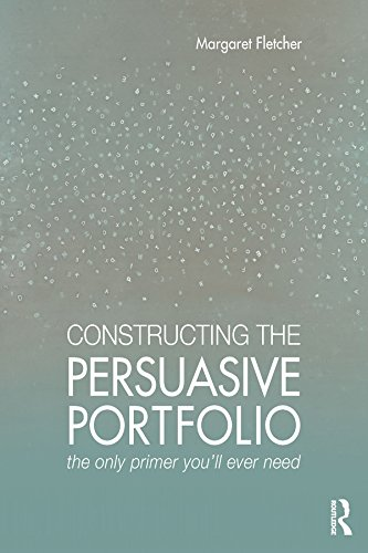 Constructing the Persuasive Portfolio: The Only Primer You'll Ever Need (English Edition) -