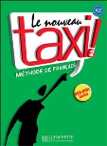 Le nouveau taxi! Livre de l'élève. Per le Scuole superiori. Con DVD-ROM: 2