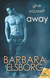 Give Yourself Away by Barbara Elsborg (2016-02-09)