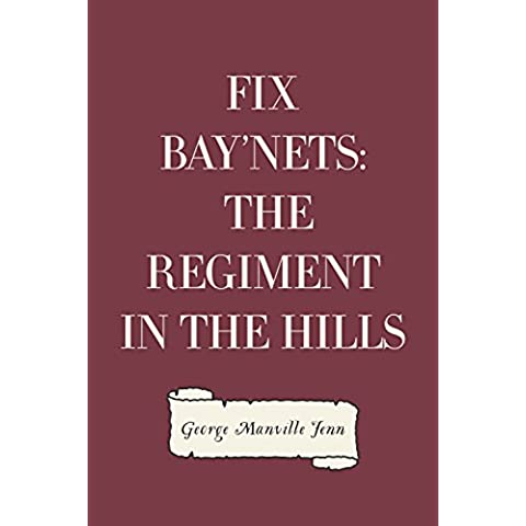 Fix Bay'nets: The Regiment in the Hills (English Edition)
