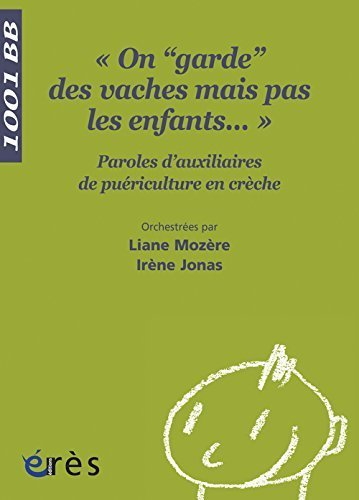 On : Paroles d'auxiliaires de puériculture en crèche de Irène Jonas (26 mai 2011) Broché