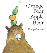 Orange Pear Apple Bear by Emily Gravett (2007-05-22)