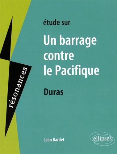 Études sur Un Barrage Contre le Pacifique Duras