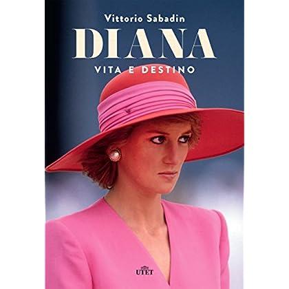 Diana. Vita E Destino: Vita E Destino