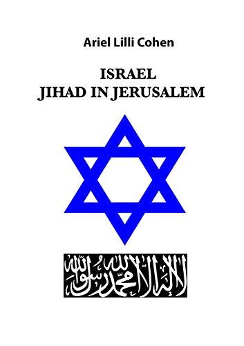 Israel Jihad in Jerusalem di [ARIEL LILLI COHEN]