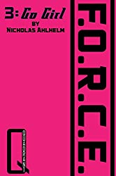 F.O.R.C.E.: 3: Go Girl (English Edition)