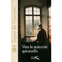 Vers la maturité spirituelle (SAGESSE CHARTRE) (French Edition)
