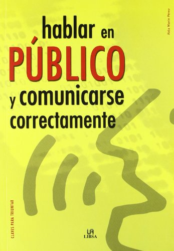 Hablar en publico y comunicarse correctamente/Public Speaking and Communicating Correctly