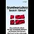 Grundwortschatz Deutsch - Dänisch: Die praktische eBook mit den wichtigsten Wörtern auf Deutsch und Dänisch