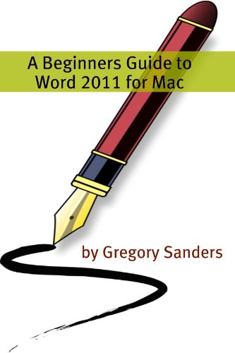 A Beginners Guide to Word 2011 for Mac (English Edition)