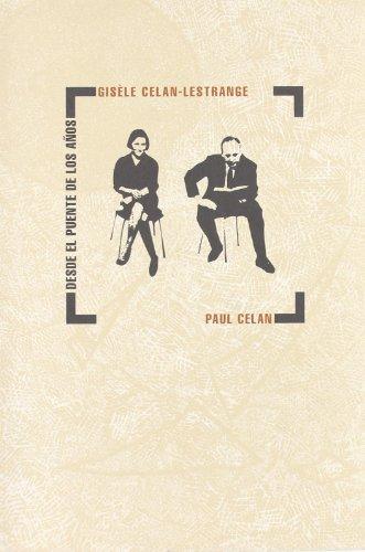 Desde El Puente De Los A・Os por Paul Celan