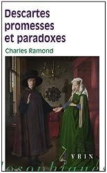 Descartes: Promesses et Paradoxes
