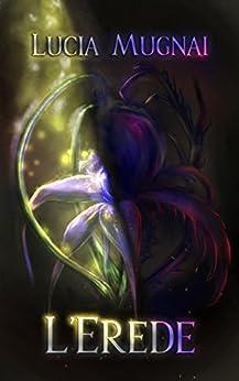 L'Erede: Heloth #2 di [Mugnai, Lucia]