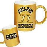 Personalisierte Tasse Gold Effekt zum Geburtstag * Knackige Jahre 77