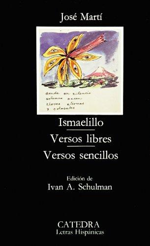 Ismaelillo; Versos libres; Versos sencillos (Letras Hispánicas)