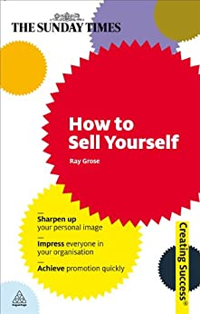 How to Sell Yourself: 79 (Creating Success) de [Grose, Ray]