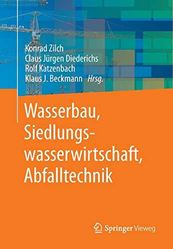 Wasserbau, Siedlungswasserwirtschaft, Abfalltechnik (German Edition)