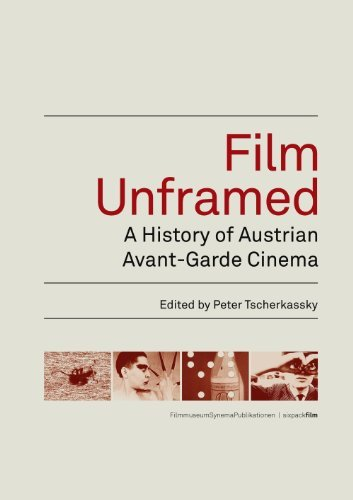 Film Unframed: A History of Austrian Avant-Garde Cinema by Peter Tscherkassky (May 01,2012)