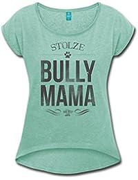 Stolze Bully Mama Bulldogge Hund Frauen T-Shirt mit gerollten Ärmeln von Spreadshirt®