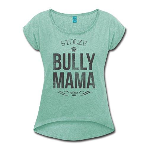 Spreadshirt Stolze Bully Mama Bulldogge Hund Frauen T-Shirt mit Gerollten Ärmeln, S, Minze Meliert (T-shirt Bulldog Grün)