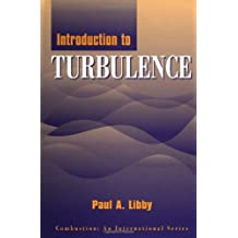 An Introduction To Turbulence (Combustion. an International Series)