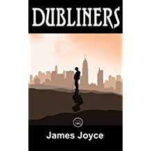 Dubliners: FREE Ulysses By James Joyce, 100% Formatted, Illustrated - JBS Classics (100 Greatest Novels of All Time Book 68)