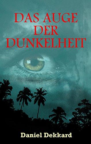 Buchseite und Rezensionen zu 'Das Auge der Dunkelheit: Mystery-Thriller' von Daniel Dekkard