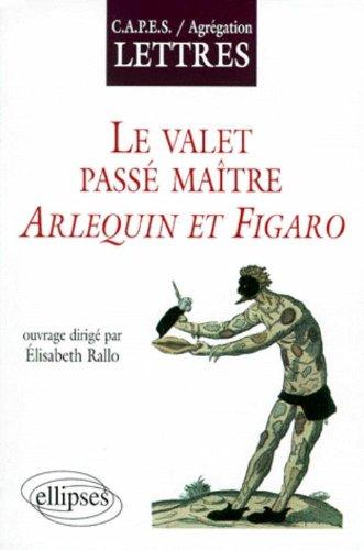 Le valet maître du jeu : Arlequin et Figaro