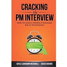 [(Cracking the PM Interview: How to Land a Product Manager Job in Technology)] [Author: Gayle Laakmann McDowell] published on (December, 2013)