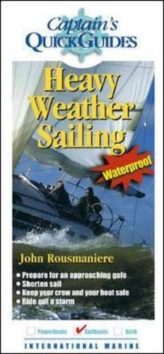Heavy Weather Sailing: A Captain's Quick Guide (Captain's Quick Guides)
