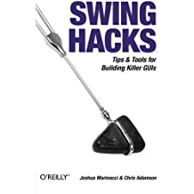 Swing Hacks: Tips and Tools for Killer GUIs by Joshua Marinacci (2005-06-11)