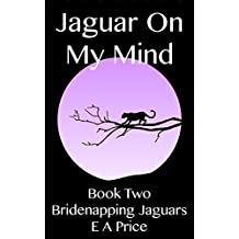 Jaguar On My Mind: Book Two - Bridenapping Jaguars (English Edition)
