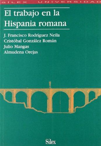 El trabajo en la Hispania Romana (Sílex universidad)