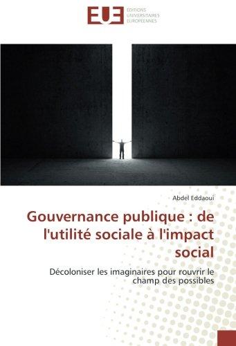 Gouvernance publique : de l'utilité sociale à l'impact social: Décoloniser les imaginaires pour rouvrir le champ des possibles