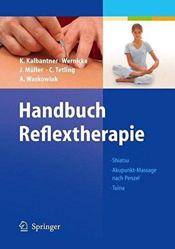 Handbuch Reflextherapie: Shiatsu. Akupunkt-Massage nach Penzel. Tuina -