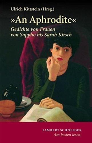 An Aphrodite: Gedichte von Frauen von Sappho bis Sarah Kirsch