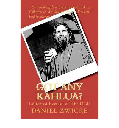 got-any-kahlua-collected-recipes-of-the-dude-paperback-common