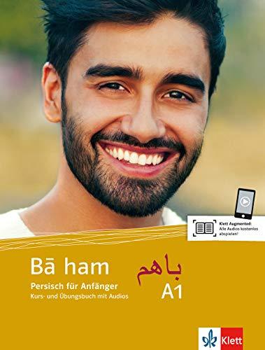 Bā ham A1: Persisch für Anfänger. Kurs- und Übungsbuch mit Audios