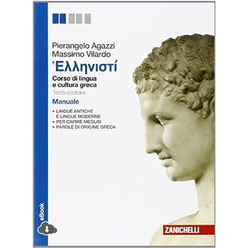 Hellenistì. Corso Di Lingua E Civiltà Greca. Manuale. Per Le Scuole Superiori. Con E-Book