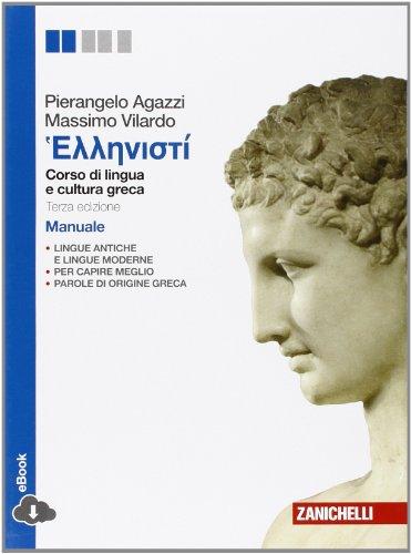 Hellenist. Corso di lingua e civilt greca. Manuale. Per le Scuole superiori. Con e-book