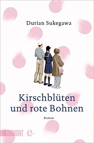 Kirschblüten und rote Bohnen: Roman (Taschenbücher) - Rot-taschenbuch
