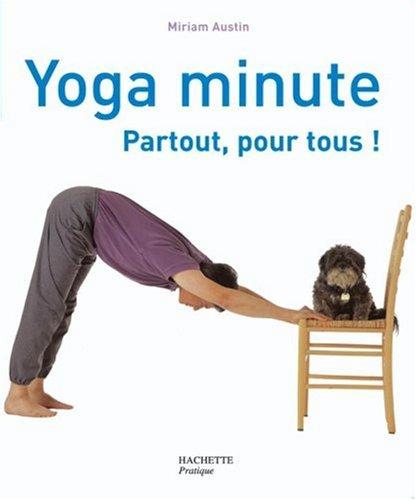 Yoga minute : Partout, pour tous !