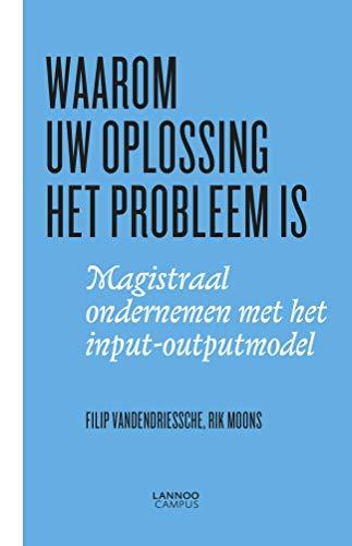 Waarom uw oplossing het probleem is (Dutch Edition)
